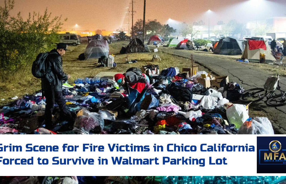 Grim Scene for Fire Victims in Chico California Forced to Survive in Walmart Parking Lot