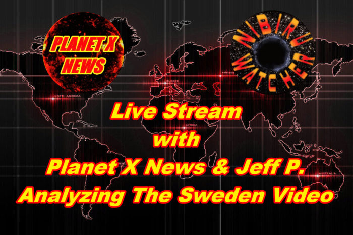 Live Stream with Planet X News & Jeff P. Analyzing The Sweden Video