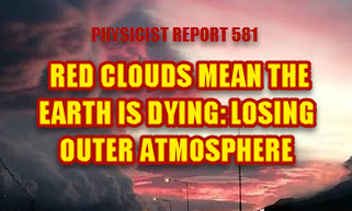 Physicist Report 581 Red Clouds Mean The Earth is Dying