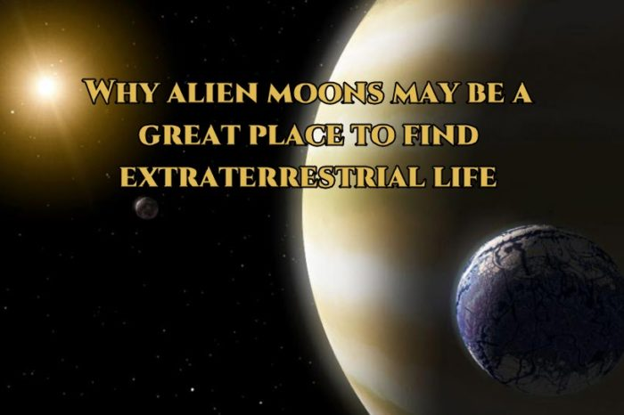 Alien Moons may be a great place to find Extraterrestrial Life