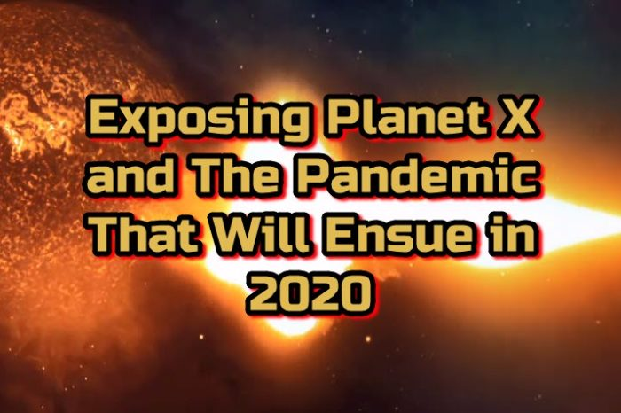 Exposing Planet X and The Pandemic That Will Ensue in 2020