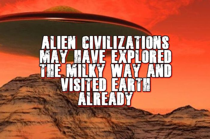 Alien civilizations may have explored the Milky Way and visited Earth already