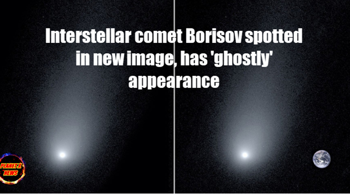Interstellar comet Borisov spotted in new image, has 'ghostly' appearance