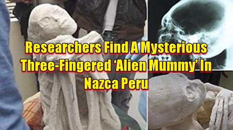 Researchers Find A Mysterious Three-Fingered 'Alien Mummy' In Peru