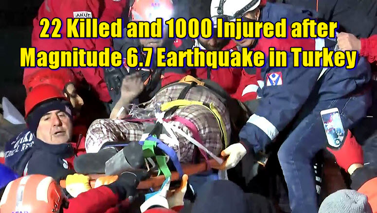 22 Killed and 1000 Injured after Magnitude 6.7 Earthquake in Turkey