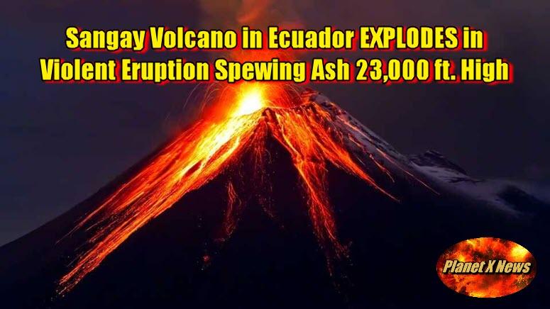 Sangay Volcano in Ecuador EXPLODES in Violent Eruption Spewing Ash 23,000 ft. High