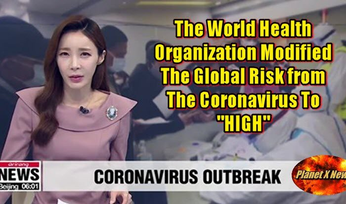 "The World Health Organization Modified The Global Risk From The Coronavirus To ""HIGH"""
