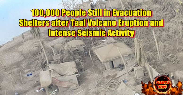 100,000 People Still in Evacuation Shelters after Taal Volcano Eruption and Intense Seismic Activity