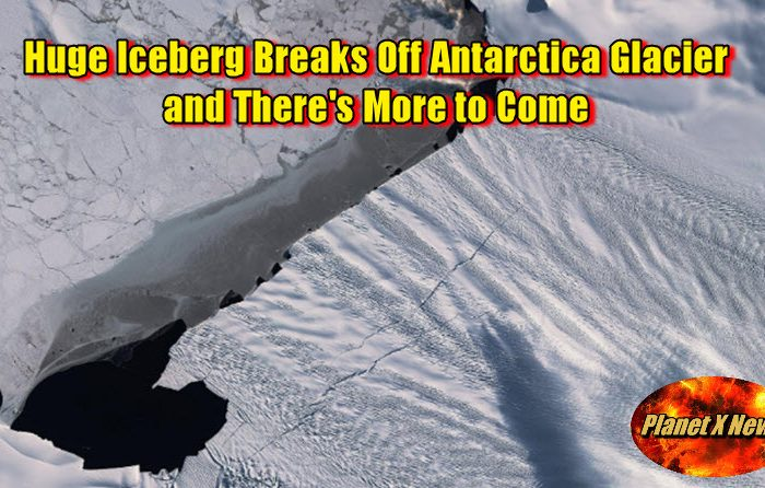 Huge Iceberg Breaks Off Antarctica Glacier and There's More to Come