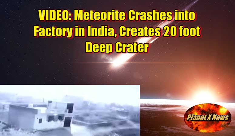VIDEO: Meteorite Crashes into Factory in India, Creates 20 foot Deep Crater