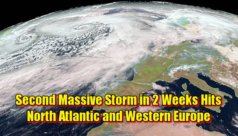Second Massive Storm in 2 Weeks Hits North Atlantic and Western Europe