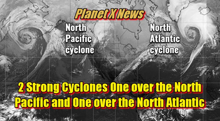 2 Strong Cyclones One over the North Pacific and One over the North Atlantic