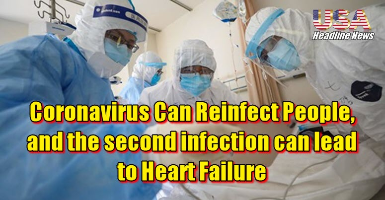 Coronavirus Can Reinfect People, and the second infection can lead to Heart Failure