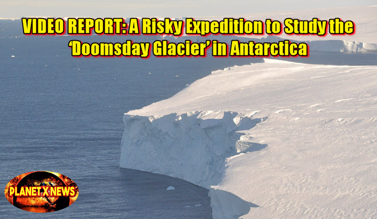 VIDEO REPORT: A Risky Expedition to Study the 'Doomsday Glacier' in Antarctica