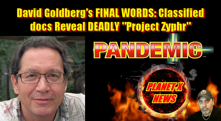"David Goldberg's FINAL WORDS: Classified docs Reveal DEADLY ""Project Zyphr"""