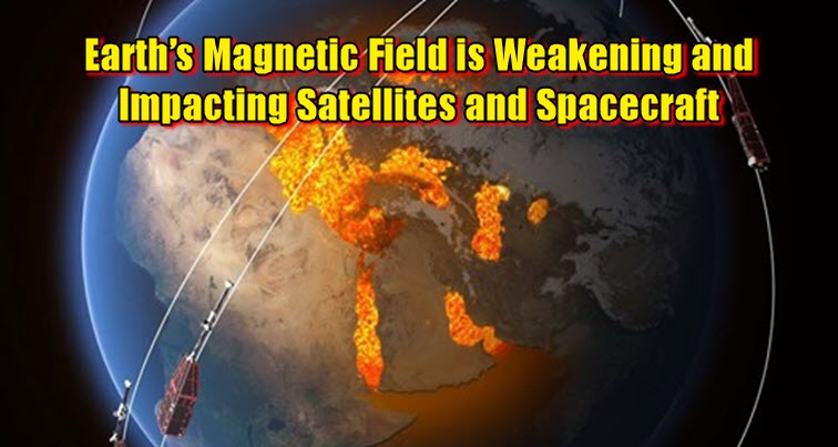 Earth's Magnetic Field is Weakening and Impacting Satellites and Spacecraft