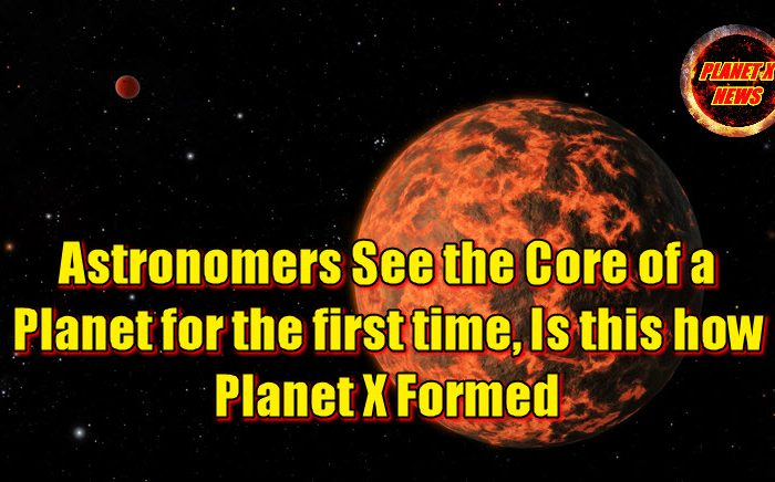 Astronomers See the Core of a Planet for the first time, Is this how Planet X Formed