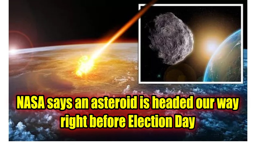 NASA says an asteroid is headed our way right before Election Day