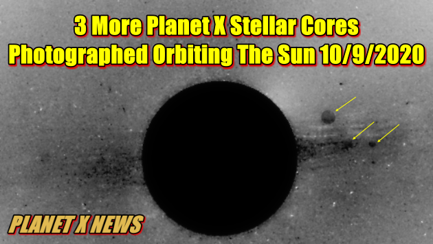 3 More Planet X Stellar Cores Photographed Orbiting The Sun